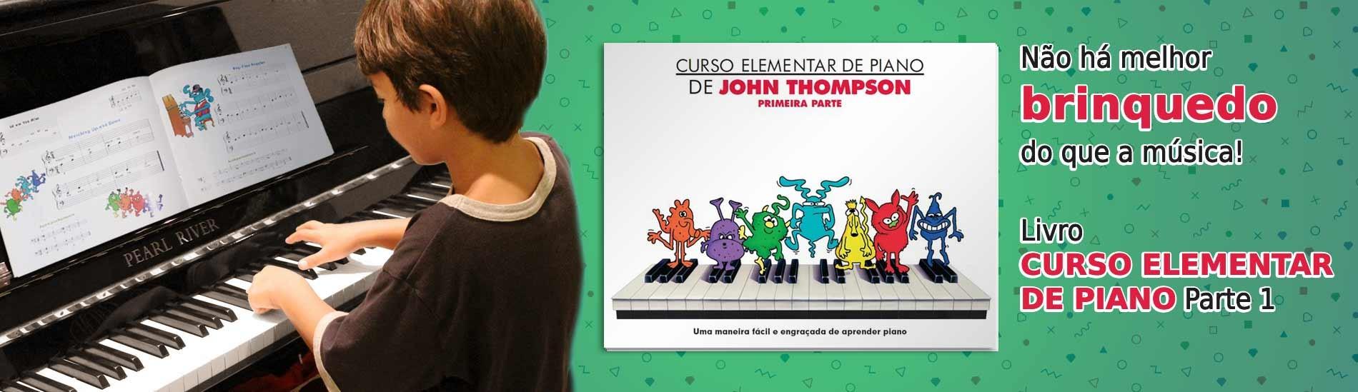 Não há melhor brinquedo do que a música! - Livro Curso Elementar de Piano Parte 1